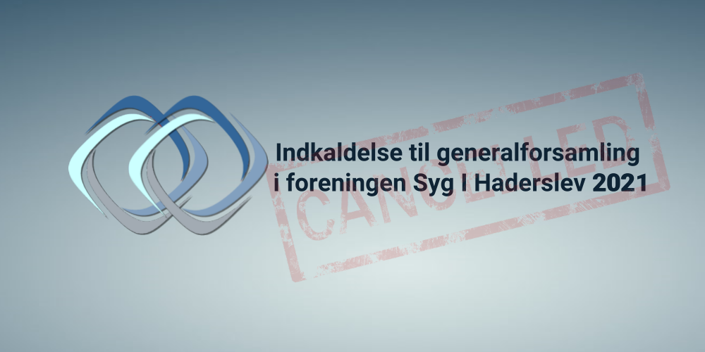 Syg i Haderslev | Generalforsamling 2021 er udskudt på ubestemt tid